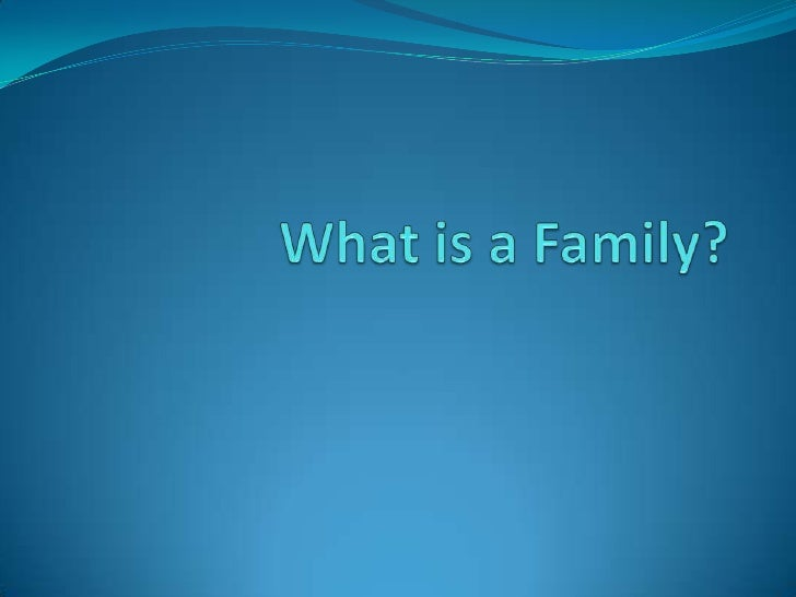 What is a Family?<br />