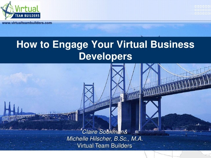 www.virtualteambuilders.com       How to Engage Your Virtual Business                  Developers                         ...