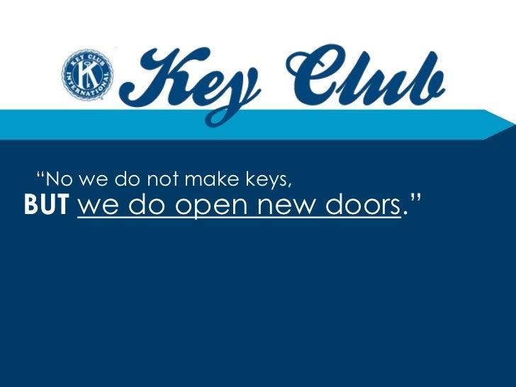 """No we do not make keys,BUT we do open new doors."""