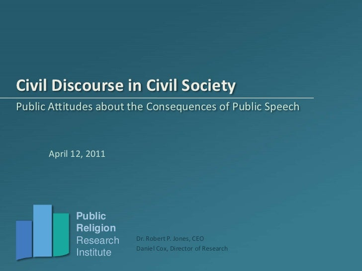 Civil Discourse in Civil Society<br />Public Attitudes about the Consequences of Public Speech<br />April 12, 2011<br />