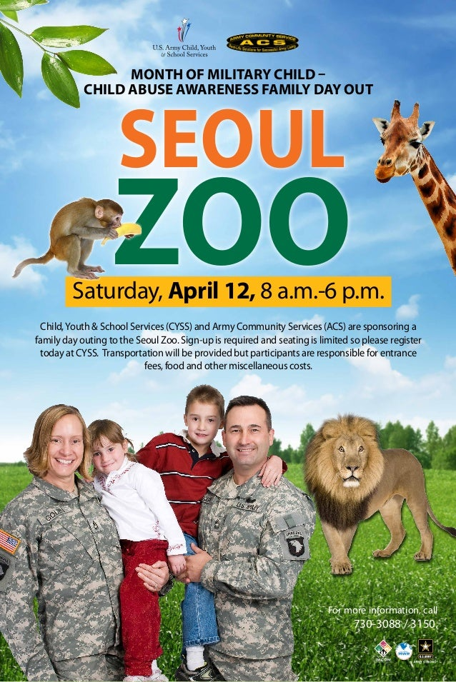 Seoul ZOO Child,Youth & School Services (CYSS) and Army Community Services (ACS) are sponsoring a family day outing to the...