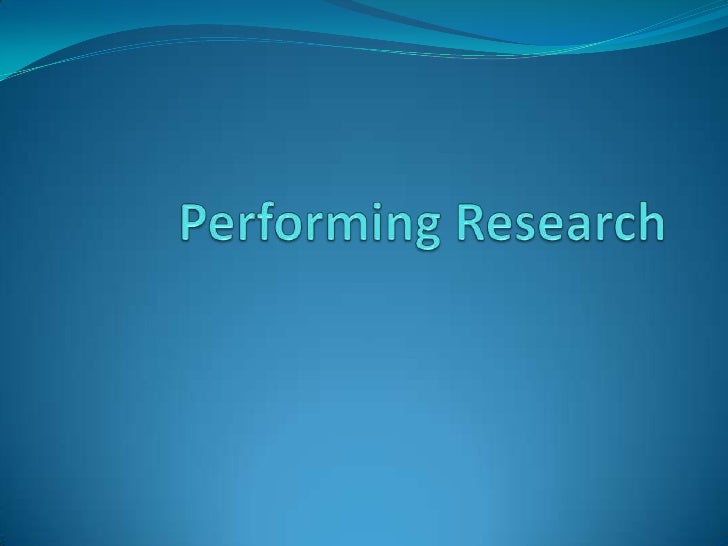 Performing Research<br />