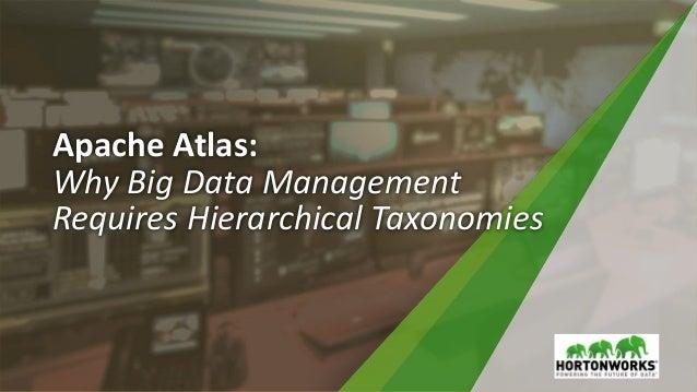 Apache Atlas: Why Big Data Management Requires Hierarchical Taxonomies
