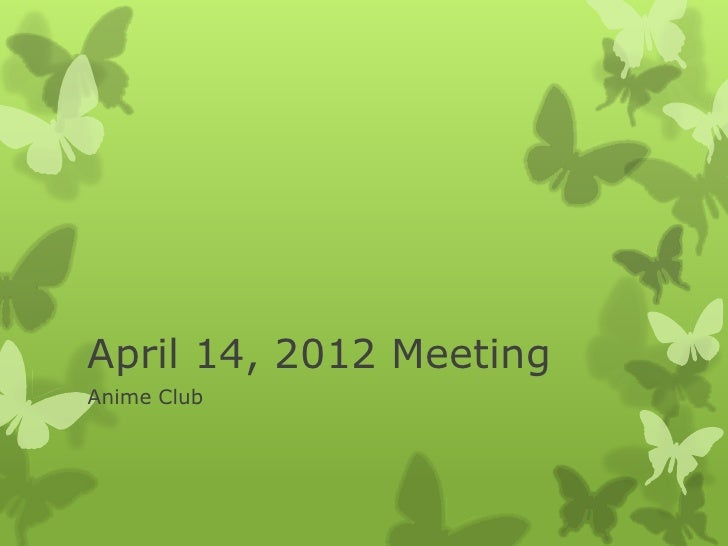 April 14, 2012 MeetingAnime Club