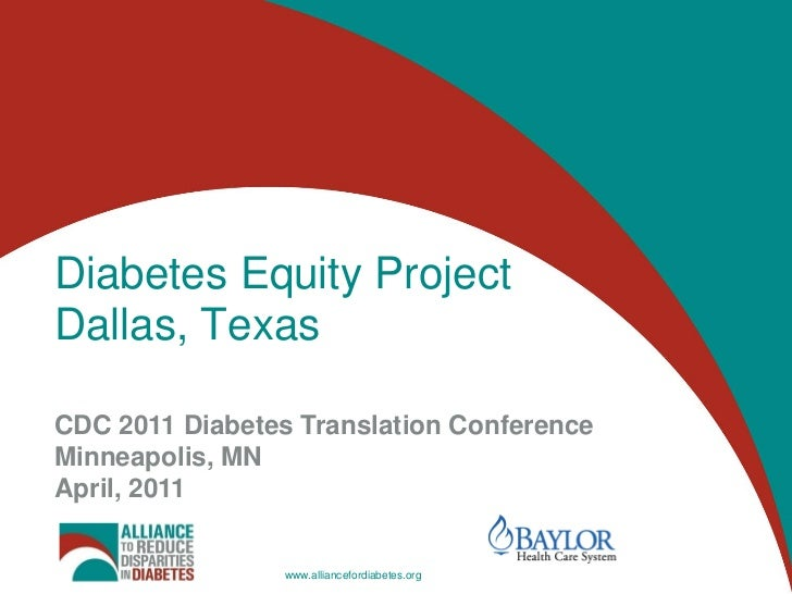 Diabetes Equity ProjectDallas, Texas<br />CDC 2011 Diabetes Translation Conference<br />Minneapolis, MN<br />April, 2011<b...