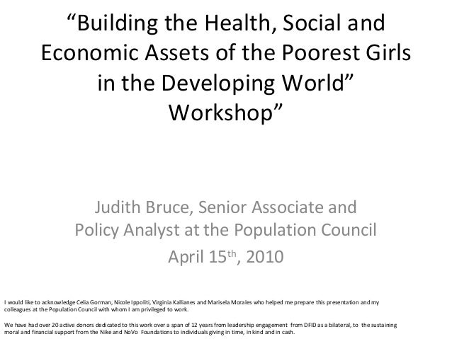"""""""Building the Health, Social and             Economic Assets of the Poorest Girls                  in the Developing World..."""