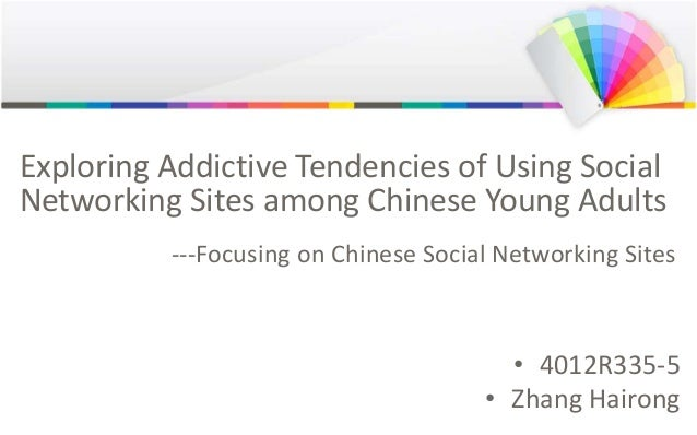 Exploring Addictive Tendencies of Using Social Networking Sites among Chinese Young Adults ---Focusing on Chinese Social N...