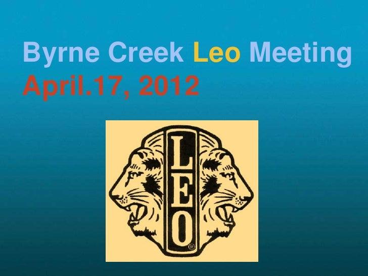 Byrne Creek Leo MeetingApril.17, 2012