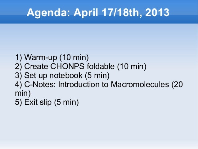 Agenda: April 17/18th, 2013    1) Warm-up (10 min)    2) Create CHONPS foldable (10 min)    3) Set up notebook (5 min)    ...