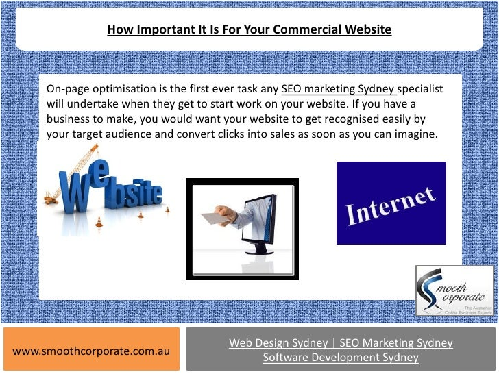How Important It Is For Your Commercial Website     On-page optimisation is the first ever task any SEO marketing Sydney s...