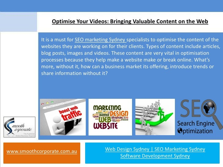 Optimise Your Videos: Bringing Valuable Content on the Web            It is a must for SEO marketing Sydney specialists to...