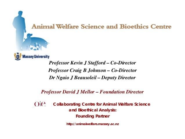 Professor Kevin J Stafford – Co-Director Professor Craig B Johnson – Co-Director Dr Ngaio J Beausoleil – Deputy Director P...