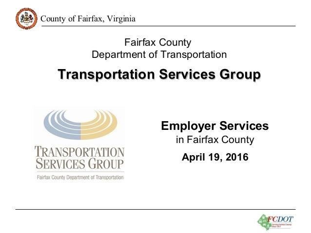 County of Fairfax, Virginia Fairfax County Department of Transportation Transportation Services GroupTransportation Servic...