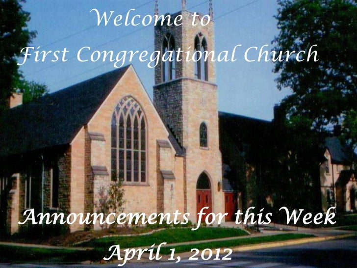 Welcome toFirst Congregational ChurchAnnouncements for this Week       April 1, 2012