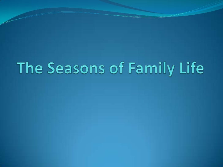 The Seasons of Family Life<br />
