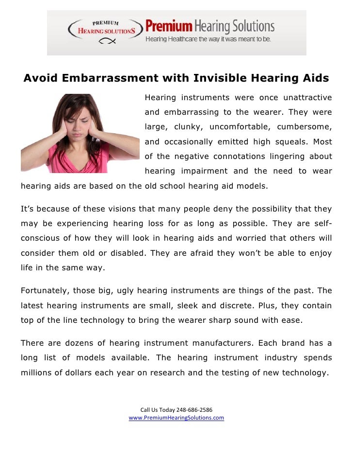 Avoid Embarrassment with Invisible Hearing Aids                               Hearing instruments were once unattractive  ...