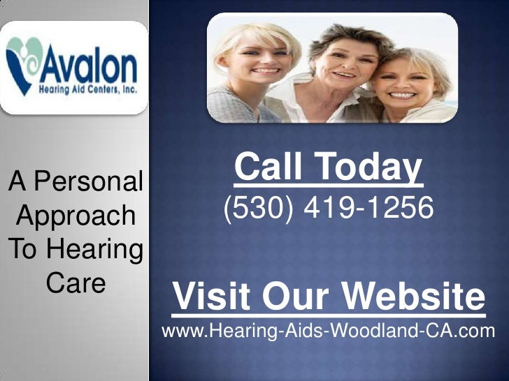 A Personal         Call Today Approach         (530) 419-1256To Hearing   Care             Visit Our Website             w...