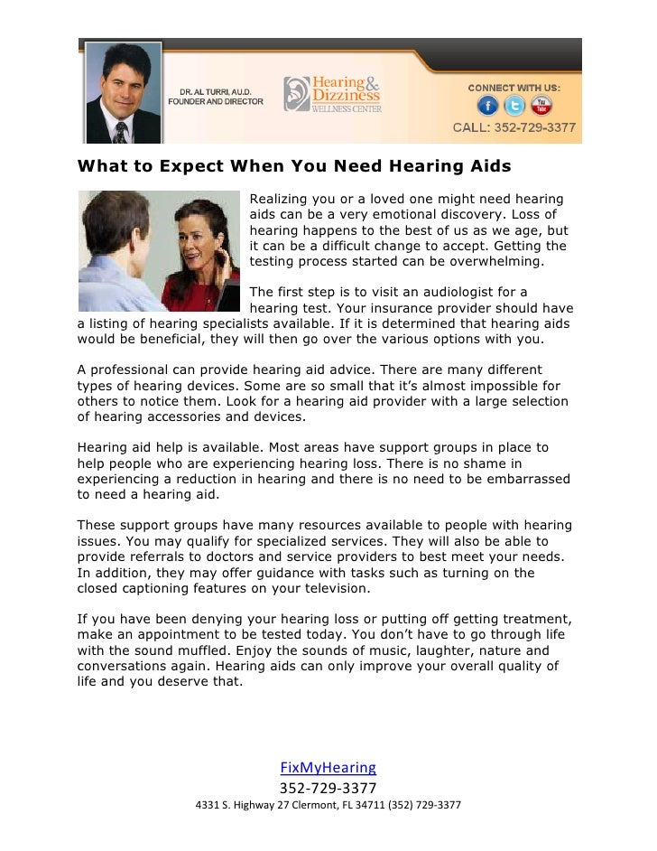 What to Expect When You Need Hearing Aids                             Realizing you or a loved one might need hearing     ...