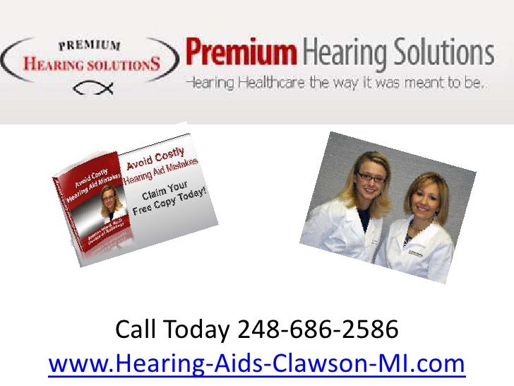 Call Today 248-686-2586www.Hearing-Aids-Clawson-MI.com