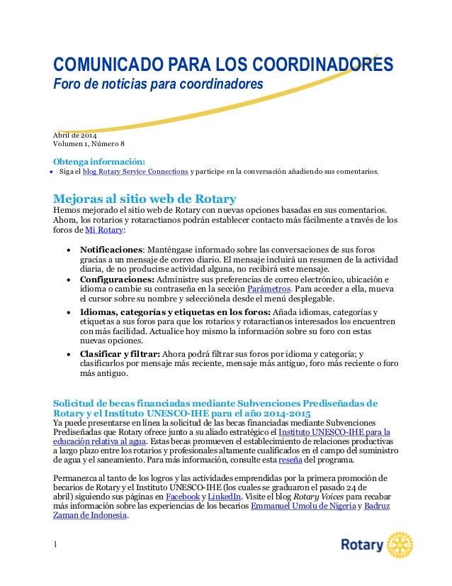 1 Abril de 2014 Volumen 1, Número 8 Obtenga información:  Siga el blog Rotary Service Connections y participe en la conve...