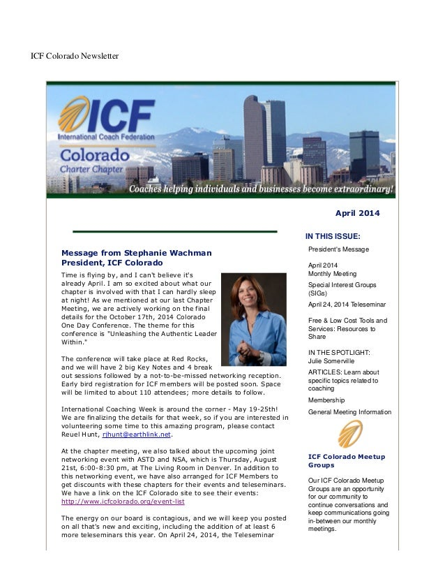 ICF Colorado Newsletter April 2014 Message from Stephanie Wachman President, ICF Colorado Time is flying by, and I can't b...