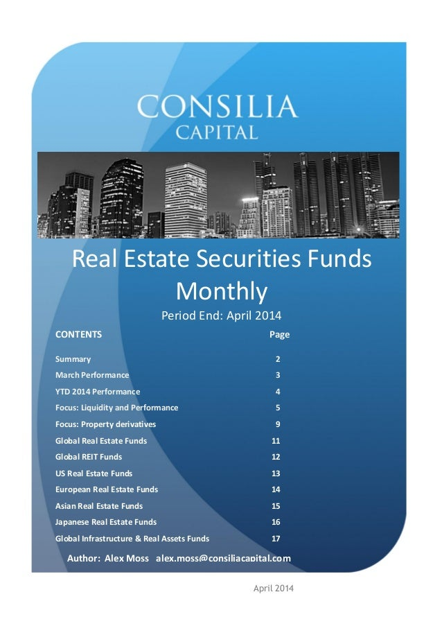 Real Estate Securities Funds Monthly Period End: April 2014 CONTENTS Page Summary 2 March Performance 3 YTD 2014 Performan...