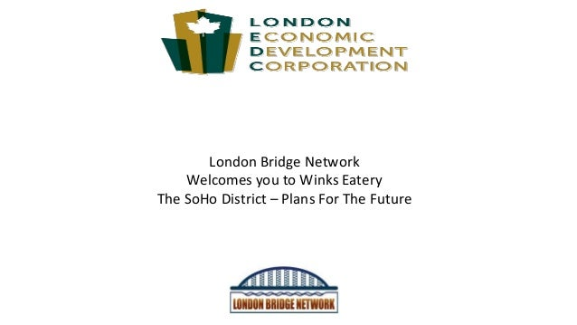 London Bridge Network Welcomes you to Winks Eatery The SoHo District – Plans For The Future