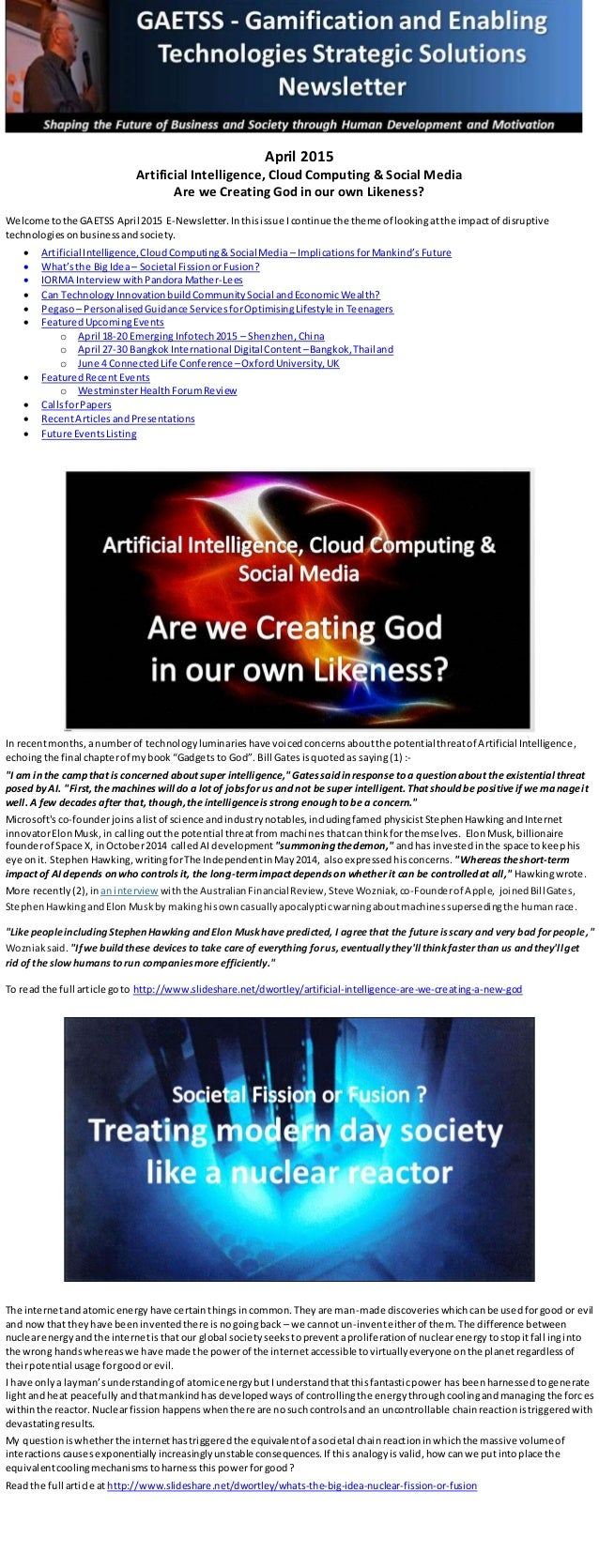 April 2015 Artificial Intelligence, Cloud Computing & Social Media Are we Creating God in our own Likeness? Welcome tothe ...
