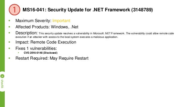 MS16-047: Security Update for SAM and LSAD Remote Protocols (3148527)  Maximum Severity: Important  Affected Products: W...