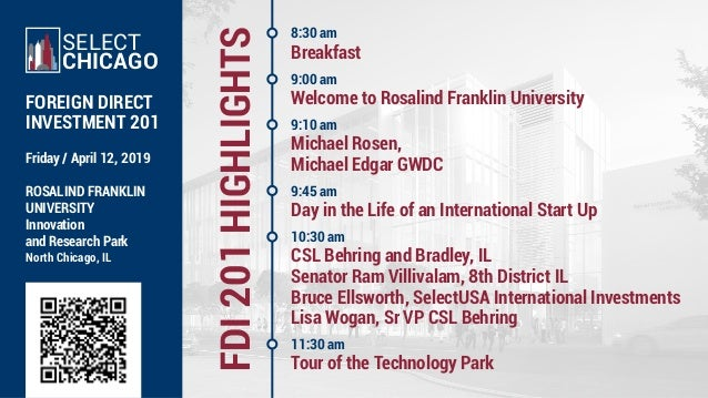 FDI201HIGHLIGHTS 8:30 am Breakfast 9:00 am Welcome to Rosalind Franklin University 9:10 am Michael Rosen, Michael Edgar GW...