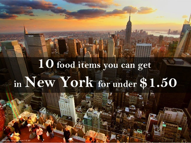 10 food items you can get in New York for under $1.50 Photo by: Jerry Ferguson / CC-BY