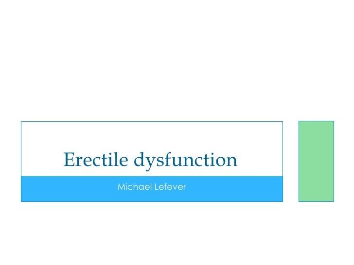 Erectile dysfunction      Michael Lefever