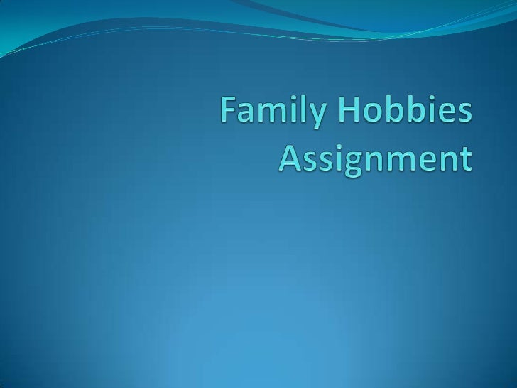 Family Hobbies Assignment<br />