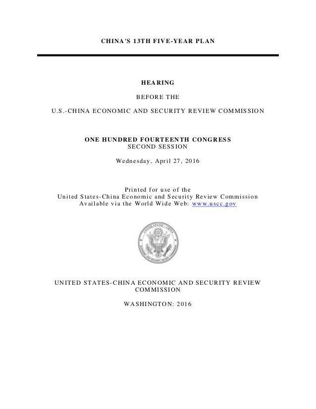 CHINA'S 13TH FIVE-YEAR PLAN HEARING BEFORE THE U.S.-CHINA ECONOMIC AND SECURITY REVIEW COMMISSION ONE HUNDRED FOURTEENTH C...