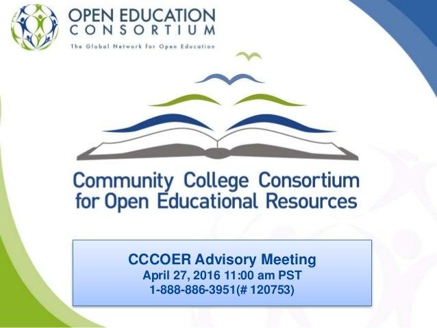 CCCOER Advisory Meeting April 27, 2016 11:00 am PST 1-888-886-3951(# 120753)