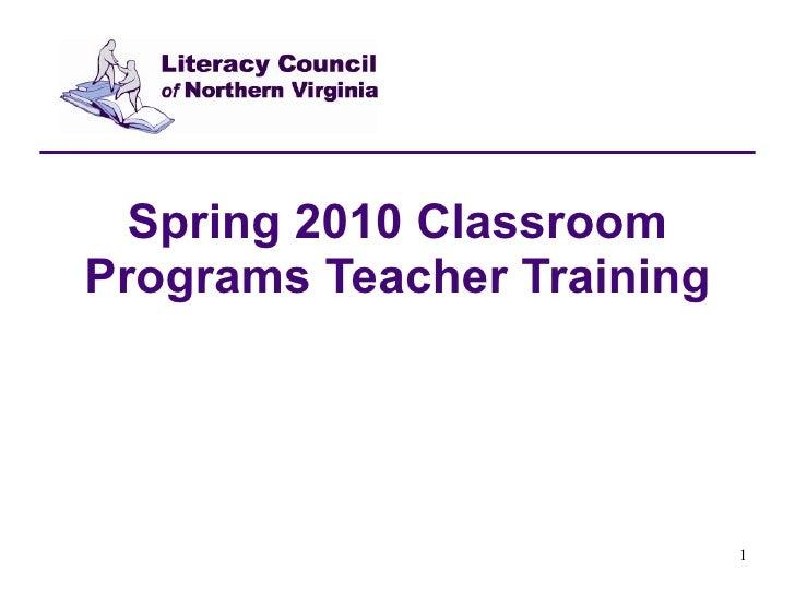 Spring 2010 Classroom Programs Teacher Training