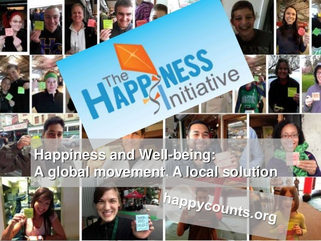 Happiness and Well-being: A global movement, A local solution