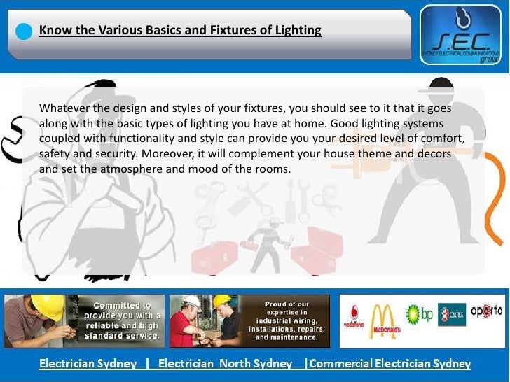 Know the Various Basics and Fixtures of LightingWhatever the design and styles of your fixtures, you should see to it that...