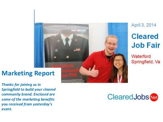 Marketing Report Thanks for joining us in Springfield to build your cleared community brand. Enclosed are some of the mark...