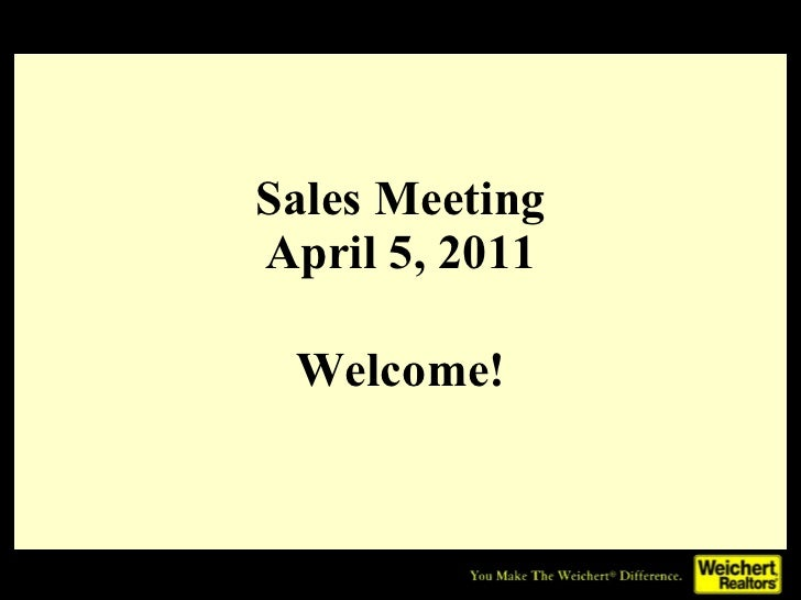 Sales Meeting April 5, 2011 Welcome!