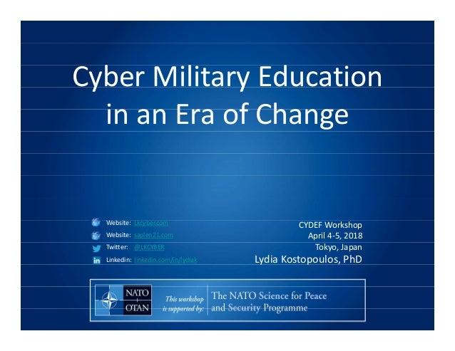 Cyber Military Education in an Era of Change Website: Lkcyber.com Website: sapien21.com Twitter: @LKCYBER Linkedin: linked...