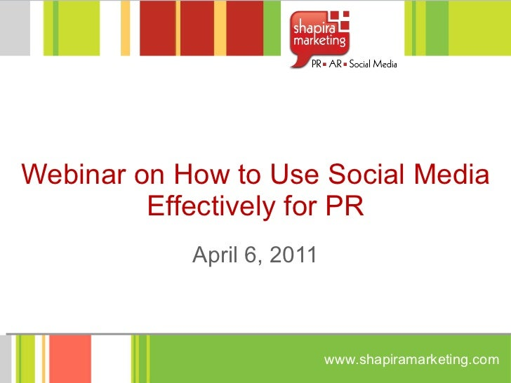 Webinar on How to Use Social Media Effectively for PR April 6, 2011
