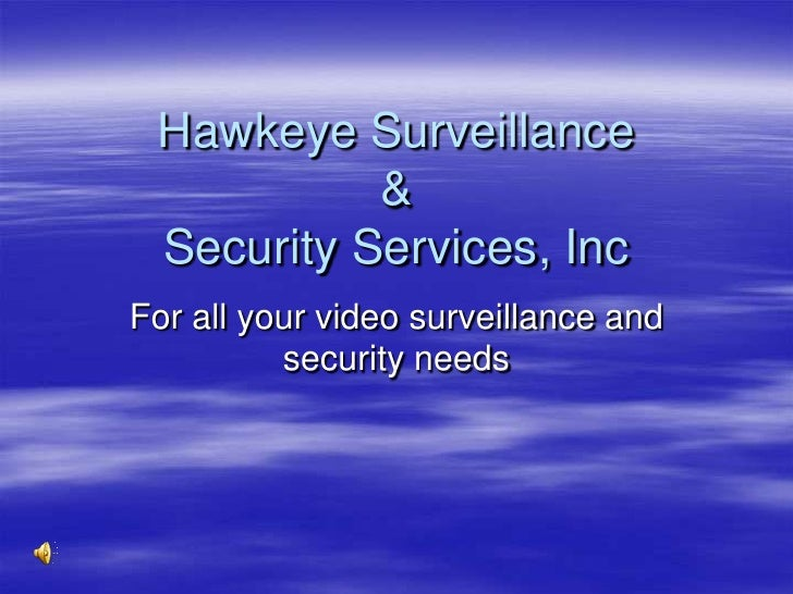 Hawkeye Surveillance & Security Services, Inc<br />For all your video surveillance and security needs<br />