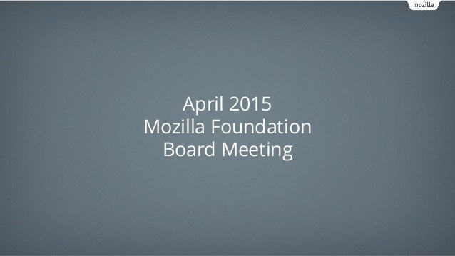 April 2015 Mozilla Foundation Board Meeting