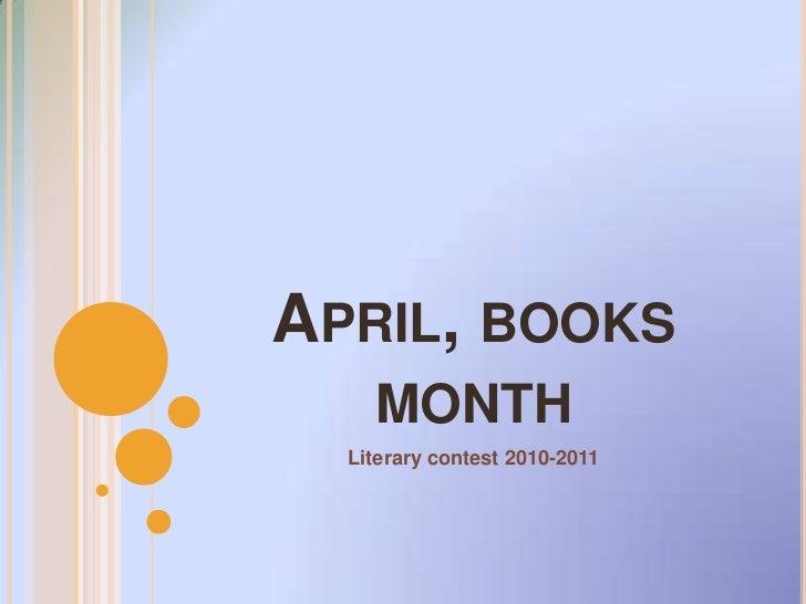 April, books month<br />Literarycontest 2010-2011<br />