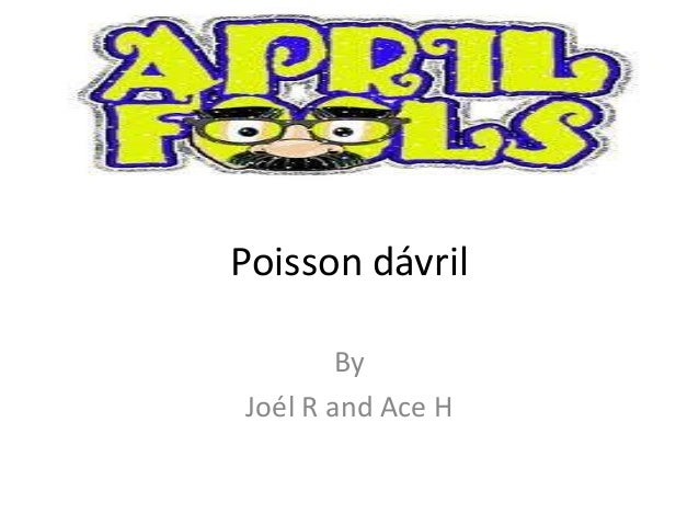 Poisson dávril By Joél R and Ace H