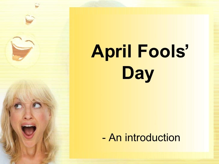 April Fools' Day  - An introduction