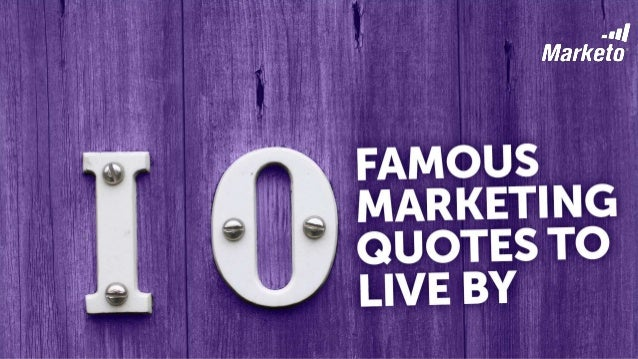 Famous Quotes To Live By Cool Famous Marketing Quotes To Live By