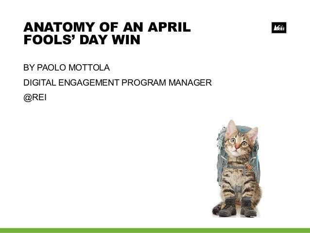 BY PAOLO MOTTOLADIGITAL ENGAGEMENT PROGRAM MANAGER@REIANATOMY OF AN APRILFOOLS' DAY WIN