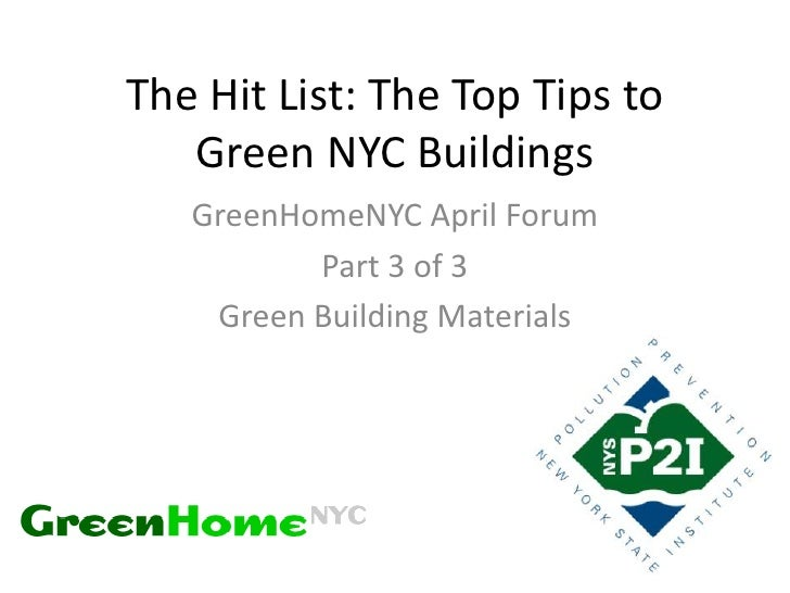 The Hit List: The Top Tips to   Green NYC Buildings   GreenHomeNYC April Forum          Part 3 of 3    Green Building Mate...